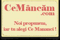 CeMancam.com – Retete Culinare pe toate gusturile !